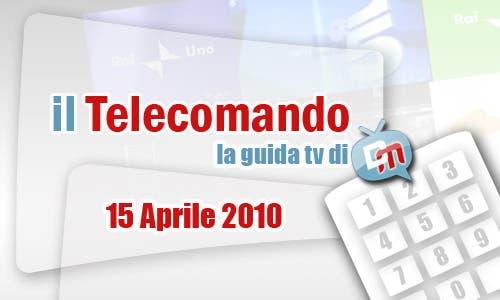 La Guida Tv del 15 Aprile 2010