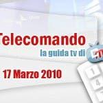 La Guida Tv del 17 Marzo 2010