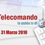 La Guida Tv del 31 Marzo 2010